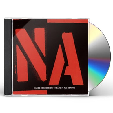 Naked Aggression HEARD IT ALL BEFORE CD