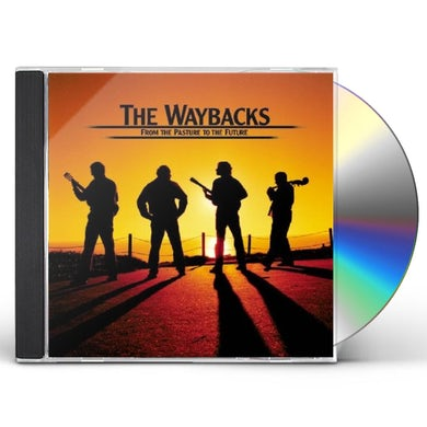 Waybacks FROM THE PASTURE TO THE FUTURE CD