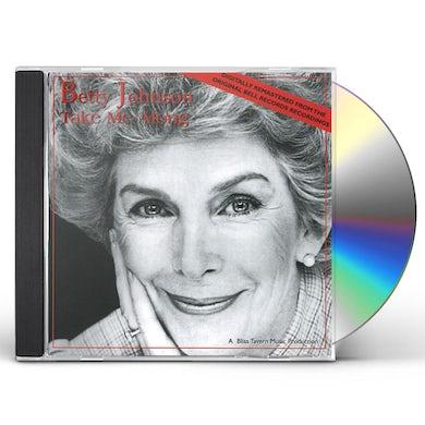 Betty Johnson TAKE ME ALONG CD