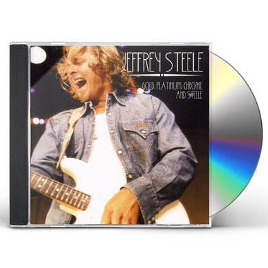 Jeffrey Steele GOLD PLATINUM CHROME & STEELE CD