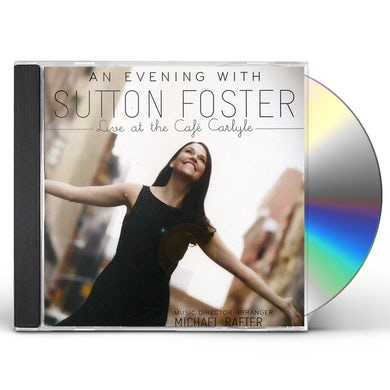 AN EVENING WITH SUTTON FOSTER: LIVE AT THE CAFE CD