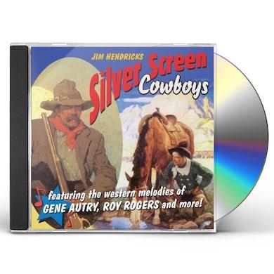Jim Hendricks SILVER SCREEN COWBOYS: FEAT WESTERN MELODIES OF CD