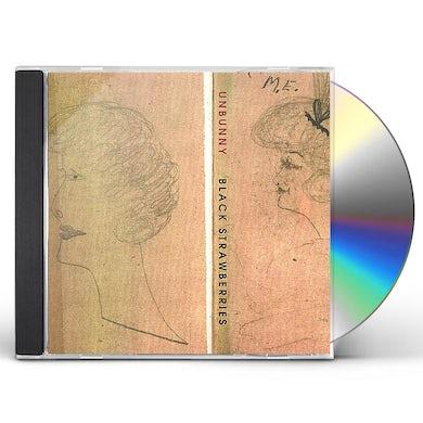 Unbunny BLACK STRAWBERRIES CD