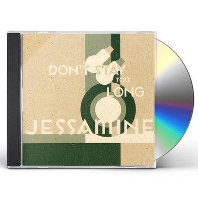Jessamine DON'T STAY TO LONG CD
