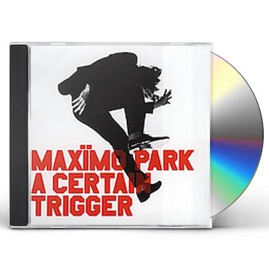 Maximo Park CERTAIN TRIGGER CD