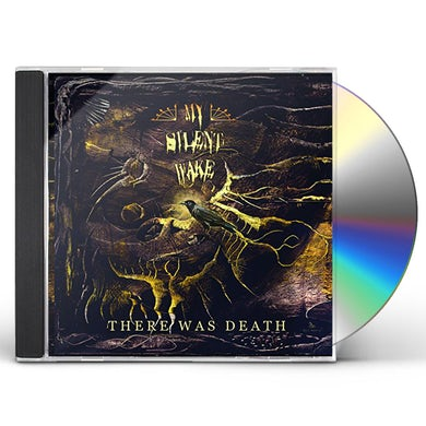 My Silent Wake THERE WAS DEATH CD