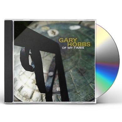 Gary Hobbs OF MY TIMES CD