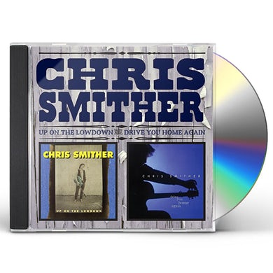 Chris Smither UP ON THE LOWDOWN & DRIVE YOU HOME AGAIN CD