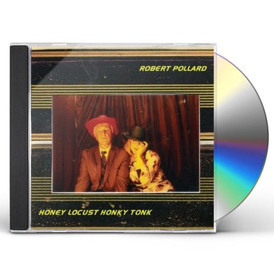 Robert Pollard HONEY LOCUST HONKY TONK CD