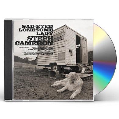 Steph Cameron SAD-EYED LONESOME LADY CD