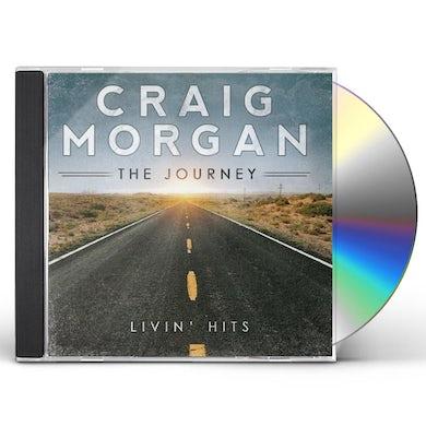 Craig Morgan JOURNEY (LIVIN HITS) CD