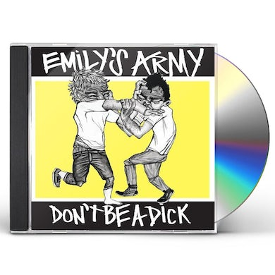 Emily'S Army DON'T BE A DICK CD