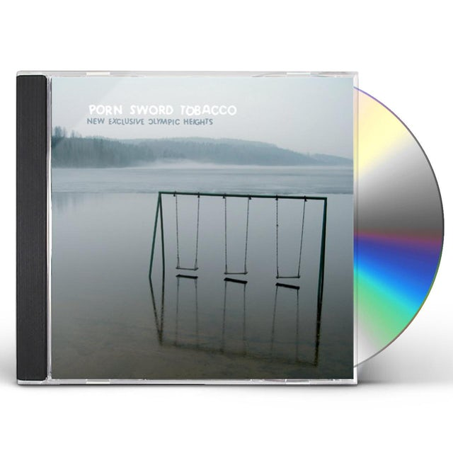 Porn Sword Tobacco NEW EXCLUSIVE OLYMPIC HEIGHTS CD