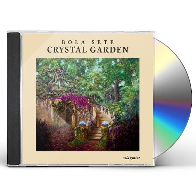Bola Sete CRYSTAL GARDEN CD