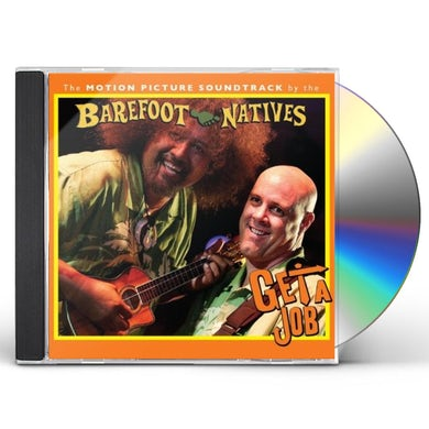 Barefoot Natives GET A JOB (THE MOTION PICTURE SOUNDTRACK) CD