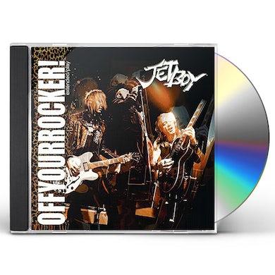 Jetboy OFF YOUR ROCKER! CD
