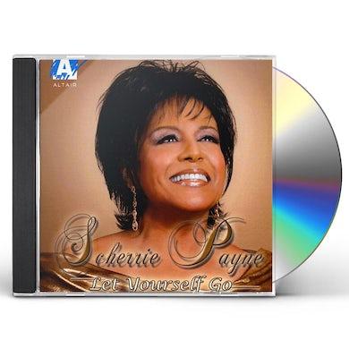 Scherrie Payne LET YOURSELF GO CD