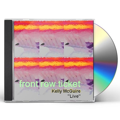 Kelly Mcguire FRONT ROW TICKET (LIVE) CD
