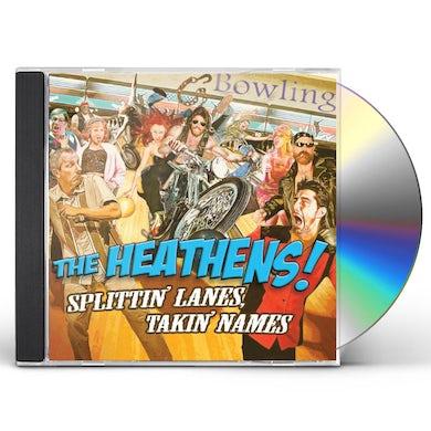 Heathens SPLITTIN LANES TAKIN NAMES CD