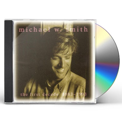 Michael W Smith FIRST DECADE CD