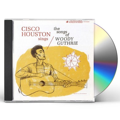 Cisco Houston SINGS WOODY GUTHRIE CD