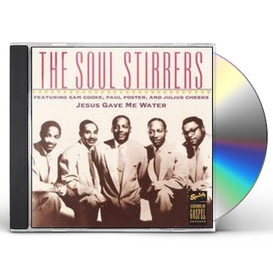 Soul Stirrers JESUS GAVE ME WATER CD