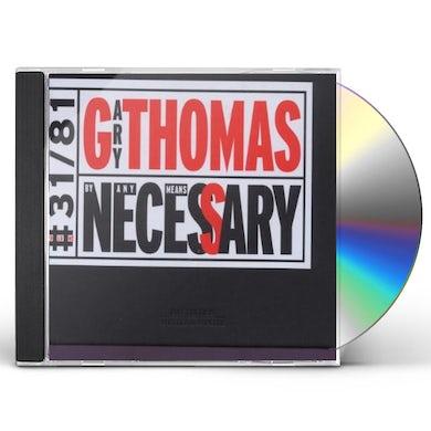 Gary Thomas BY ANY MEANS NECESSARY CD