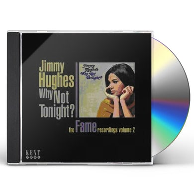 Jimmy Hughes WHY NOT TONIGHT: THE FAME RECORDINGS 2 CD