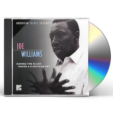 Joe Williams HAVING THE BLUES UNDER A EUROPEAN SKY CD