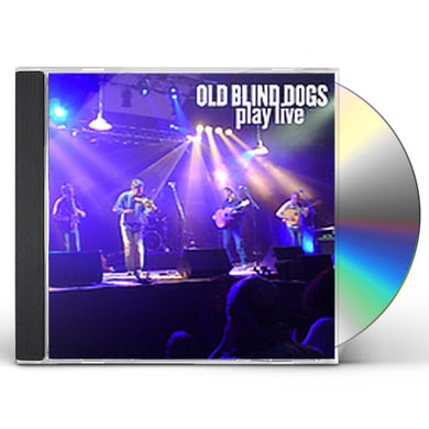 Old Blind Dogs PLAY LIVE CD
