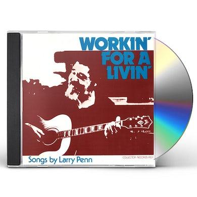 Larry Penn WORKIN' FOR A LIVIN' CD