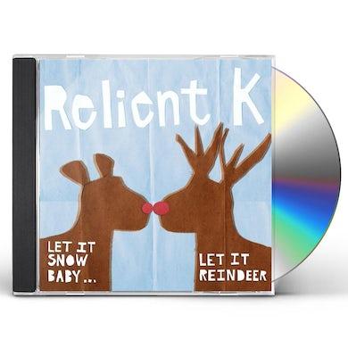 Relient K LET IT SNOW BABY: LET IT REINDEER CD