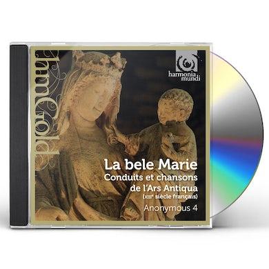 Anonymous 4 LA BELE MARIE - CONDUITS ET CHANSONS DE L'ARS CD