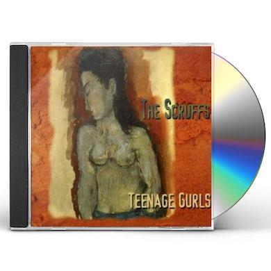 Scruffs TEENAGE GURLS CD