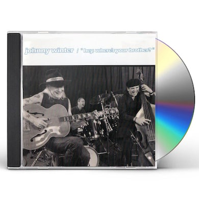Johnny Winter HEY WHERE'S YOUR BROTHER? CD