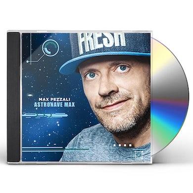 Max Pezzali ASTRONAVE MAX CD