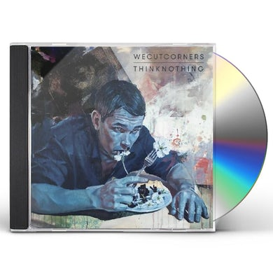 We Cut Corners THINK NOTHING CD