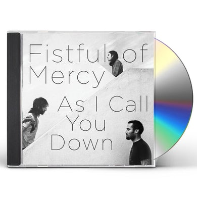 Fistful Of Mercy AS I CALL YOU DOWN CD