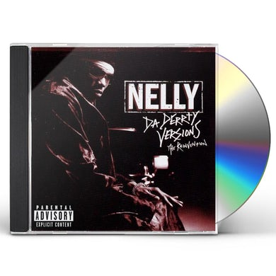 Nelly DA DERRTY VERSIONS: THE REINVENTIONS CD
