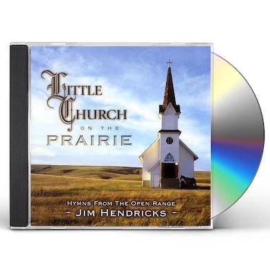 Jim Hendricks LITTLE CHURCH ON THE PRAIRIE CD