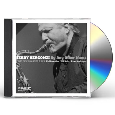 Jerry Bergonzi BY ANY OTHER NAME CD