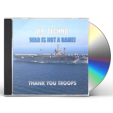D.R. Techno WAR IS NOT A GAME! CD