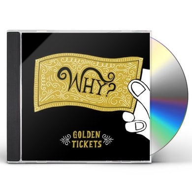 Why GOLDEN TICKETS CD