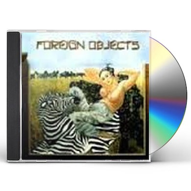 Foreign Objects CD