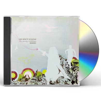 Her Space Holiday YOUNG MACHINES REMIXED CD