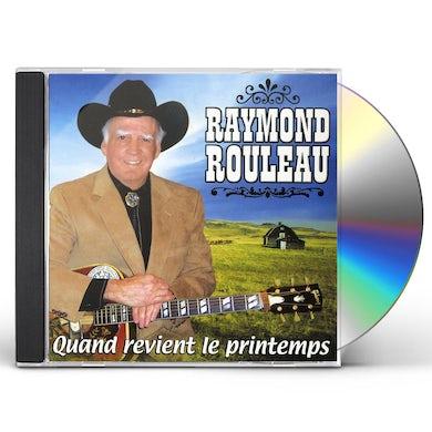 Raymond Rouleau QUAND REVIENT LE PRINTEMPS CD