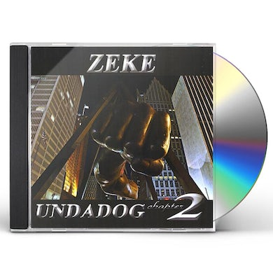 Zeke UNDADOG CHAPTER 2 CD