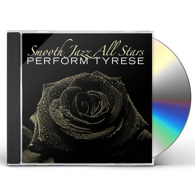 Smooth Jazz All Stars PERFORM TYRESE CD