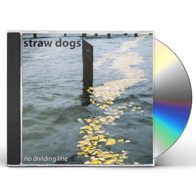 Straw Dogs NO DIVIDING LINE CD