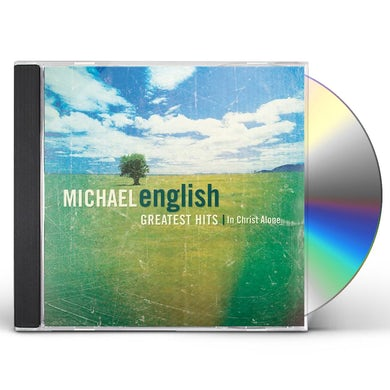Michael English IN CHRIST ALONE: GREATEST HITS CD